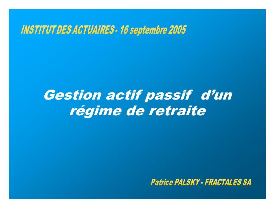 FRACTALES 2005 Gestion actif passif dun régime de retraite