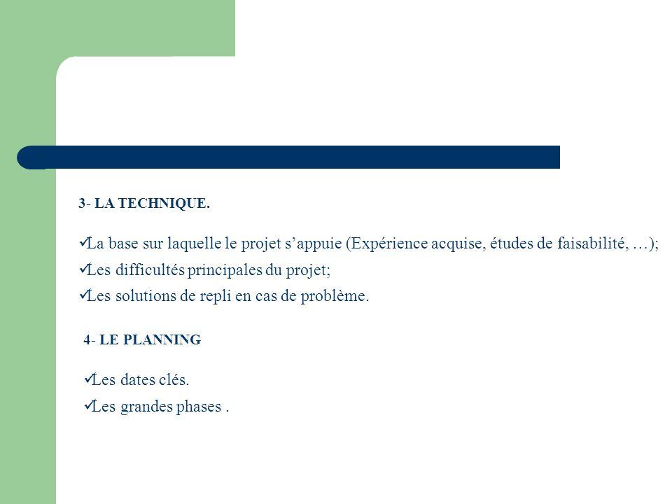 3- LA TECHNIQUE. La base sur laquelle le projet sappuie (Expérience acquise, études de faisabilité, …); Les difficultés principales du projet; Les sol