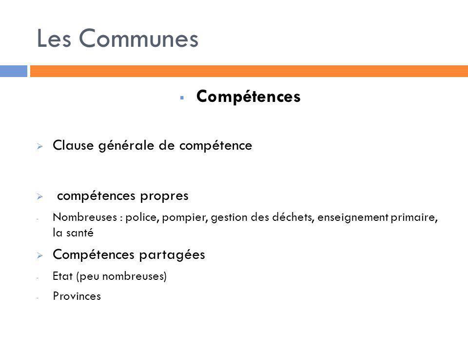 Les Communes Compétences Clause générale de compétence compétences propres - Nombreuses : police, pompier, gestion des déchets, enseignement primaire,