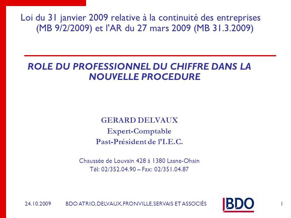 BDO ATRIO, DELVAUX, FRONVILLE, SERVAIS ET ASSOCIÉS Loi du 31 janvier 2009 relative à la continuité des entreprises (MB 9/2/2009) et l'AR du 27 mars 20