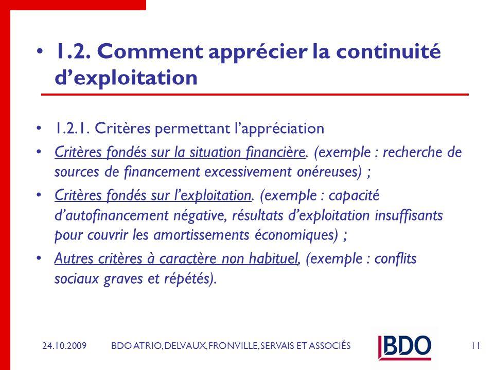 BDO ATRIO, DELVAUX, FRONVILLE, SERVAIS ET ASSOCIÉS 1.2. Comment apprécier la continuité dexploitation 1.2.1. Critères permettant lappréciation Critère