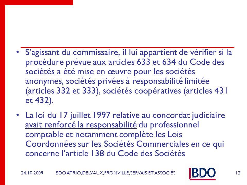 BDO ATRIO, DELVAUX, FRONVILLE, SERVAIS ET ASSOCIÉS Sagissant du commissaire, il lui appartient de vérifier si la procédure prévue aux articles 633 et