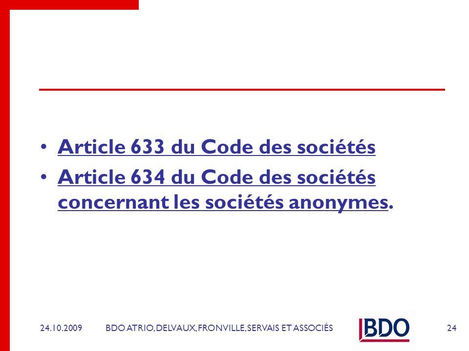 BDO ATRIO, DELVAUX, FRONVILLE, SERVAIS ET ASSOCIÉS Article 633 du Code des sociétés Article 634 du Code des sociétés concernant les sociétés anonymes.
