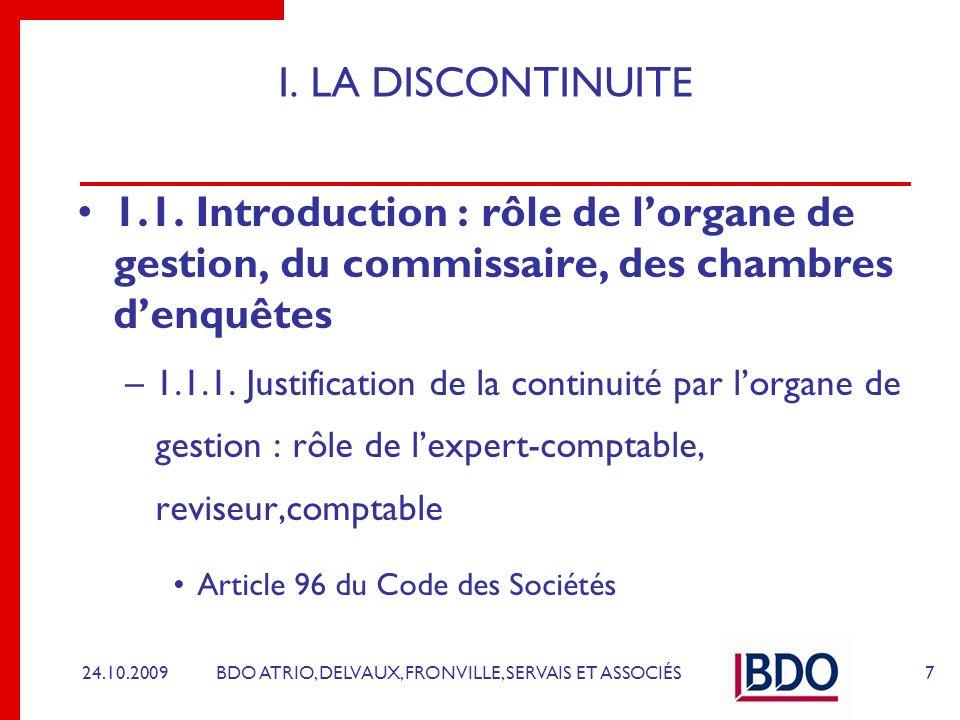 BDO ATRIO, DELVAUX, FRONVILLE, SERVAIS ET ASSOCIÉS I. LA DISCONTINUITE 1.1. Introduction : rôle de lorgane de gestion, du commissaire, des chambres de