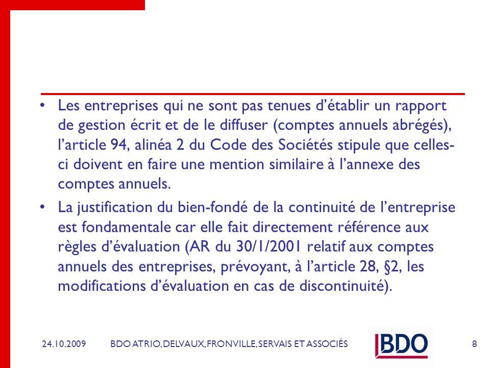 BDO ATRIO, DELVAUX, FRONVILLE, SERVAIS ET ASSOCIÉS Les entreprises qui ne sont pas tenues détablir un rapport de gestion écrit et de le diffuser (comp