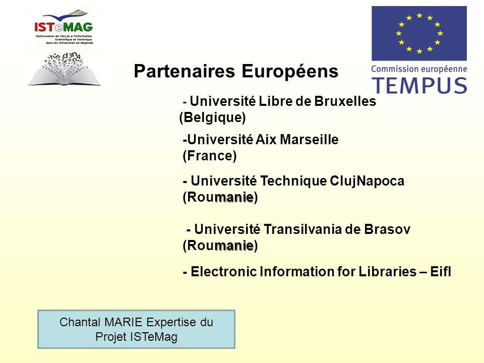 Partenaires Européens -Université Aix Marseille (France) - Université Libre de Bruxelles (Belgique) manie - Université Technique ClujNapoca (Roumanie)