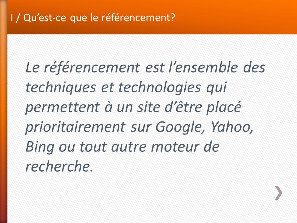 1.1 / Types de référencements existants Il existe 2 principaux types de référencements: > Le référencement naturel (slide suivant, zone 3) > Le référencement payant (slide suivant, zone 1 et 2)