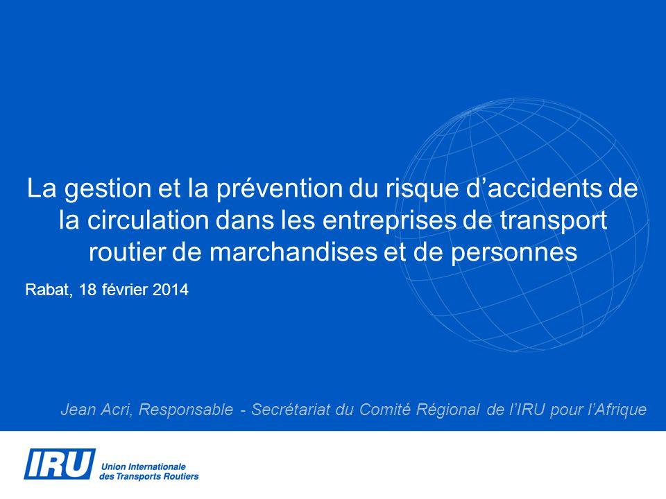 La gestion et la prévention du risque daccidents de la circulation dans les entreprises de transport routier de marchandises et de personnes Rabat, 18