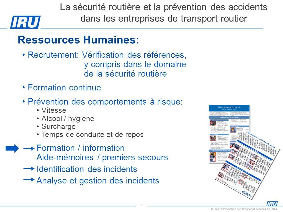 7 Ressources Humaines: Recrutement: Vérification des références, y compris dans le domaine de la sécurité routière Formation continue Prévention des c