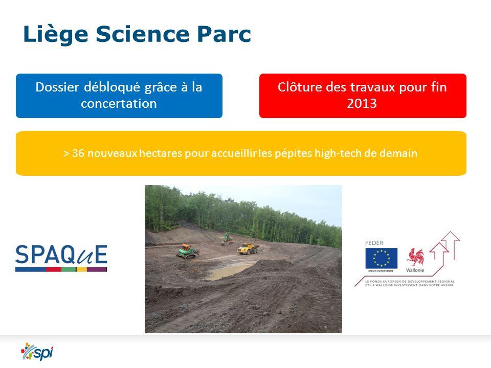 Liège Science Parc Dossier débloqué grâce à la concertation Clôture des travaux pour fin 2013 > 36 nouveaux hectares pour accueillir les pépites high-tech de demain