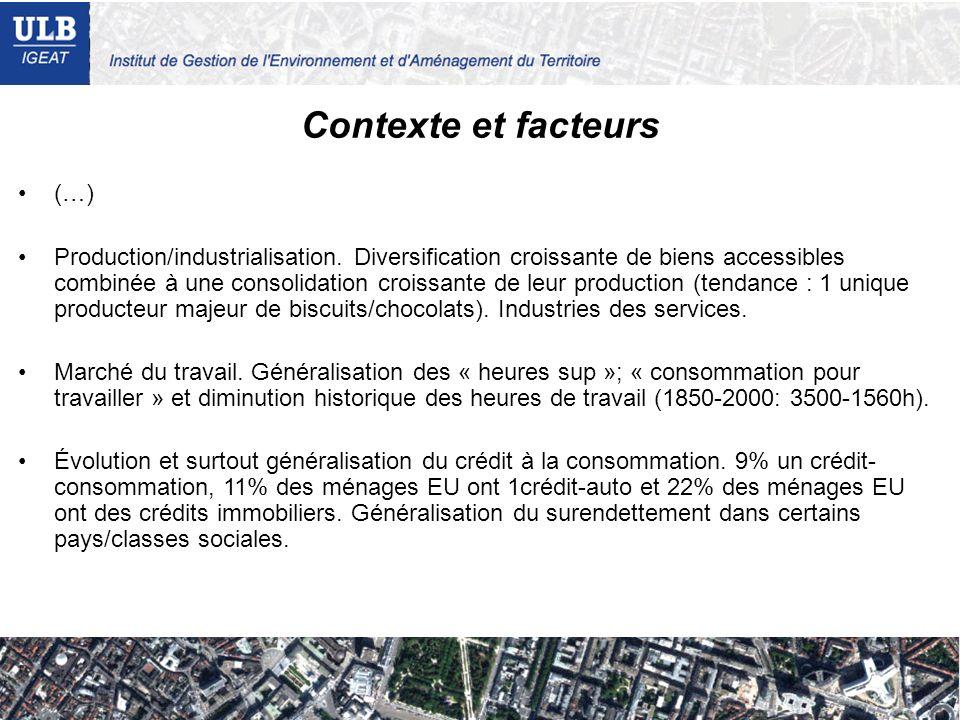Contexte et facteurs (…) Production/industrialisation. Diversification croissante de biens accessibles combinée à une consolidation croissante de leur