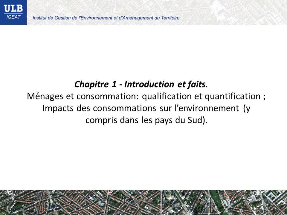 Chapitre 1 - Introduction et faits. Ménages et consommation: qualification et quantification ; Impacts des consommations sur lenvironnement (y compris