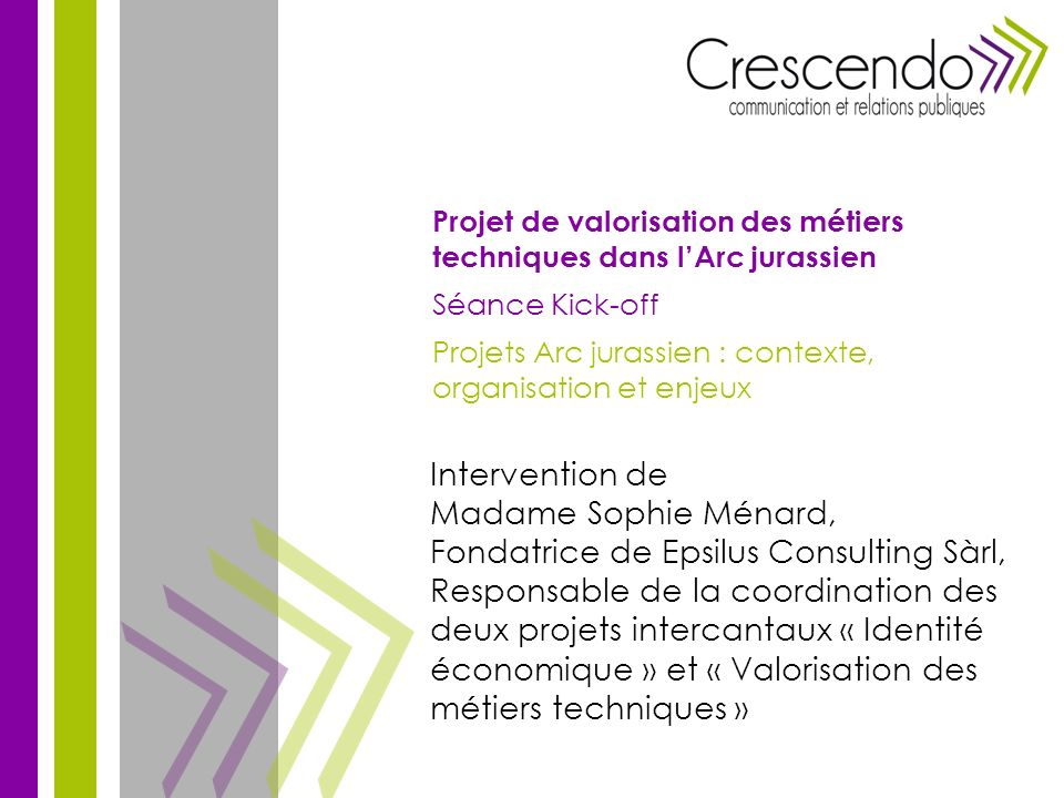 Contexte Sophie Ménard – EPSILUS Consulting Sàrl Projets Arc jurassien : Organisation Enjeux
