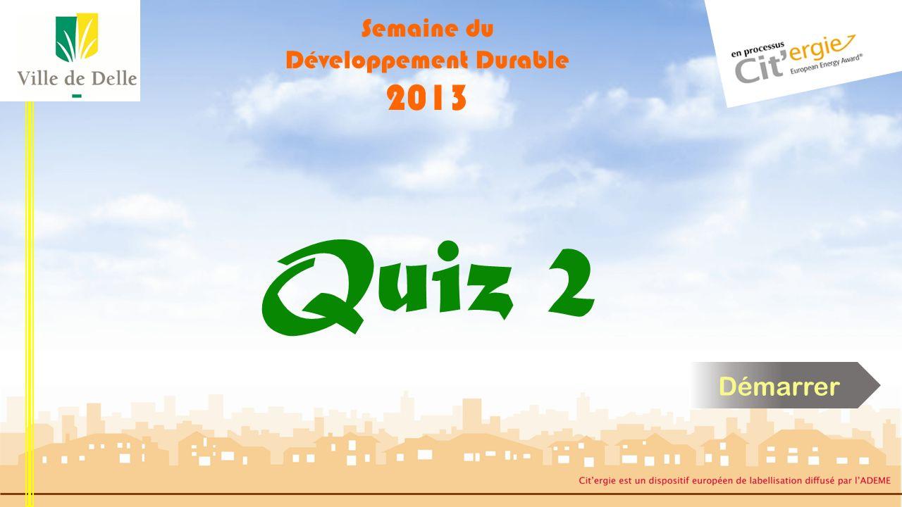 Semaine du Développement Durable 2013 Quiz 2 Démarrer