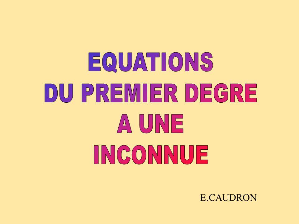 ! ON NE CHANGE PAS UNE EQUATION en multipliant ou en divisant les deux membres de légalité par un même nombre non nul.