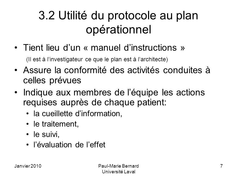 Janvier 2010Paul-Marie Bernard Université Laval 7 3.2 Utilité du protocole au plan opérationnel Tient lieu dun « manuel dinstructions » (Il est à linv