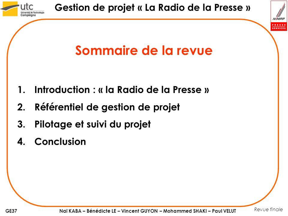 Naï KABA – Bénédicte LE – Vincent GUYON – Mohammed SHAKI – Paul VELUT Gestion de projet « La Radio de la Presse » GE37 1.