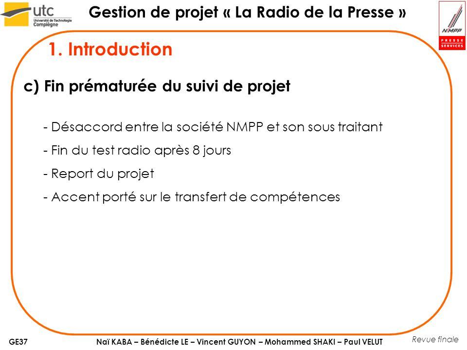 Naï KABA – Bénédicte LE – Vincent GUYON – Mohammed SHAKI – Paul VELUT Gestion de projet « La Radio de la Presse » GE37 2.