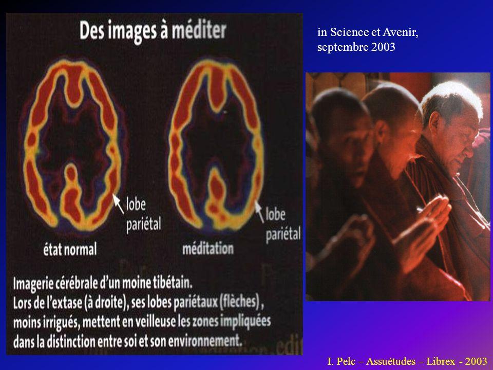 in Science et Avenir, septembre 2003 I. Pelc – Assuétudes – Librex - 2003