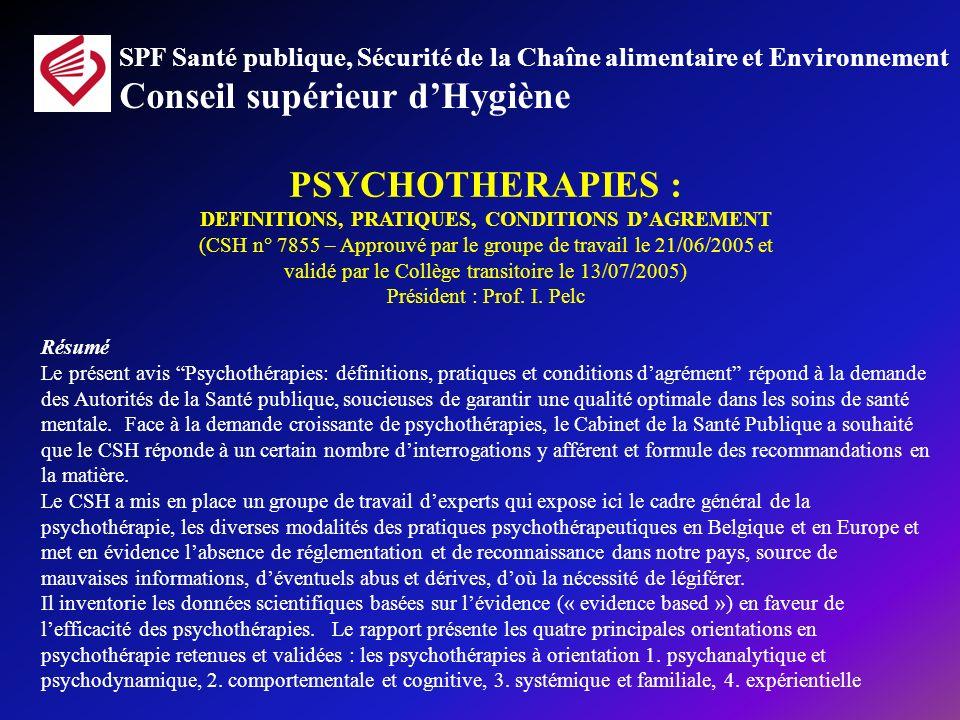 PSYCHOTHERAPIES : DEFINITIONS, PRATIQUES, CONDITIONS DAGREMENT (CSH n° 7855 – Approuvé par le groupe de travail le 21/06/2005 et validé par le Collège