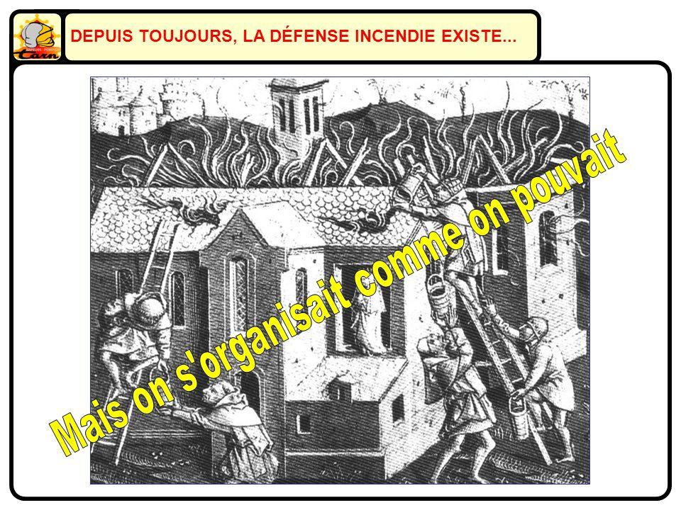DEPUIS TOUJOURS, LA DÉFENSE INCENDIE EXISTE...