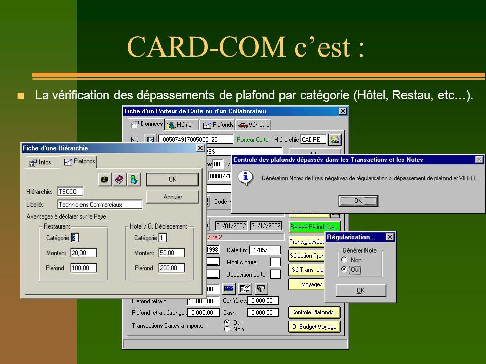 CARD-COM cest : n La vérification des dépassements de plafond par catégorie (Hôtel, Restau, etc…).