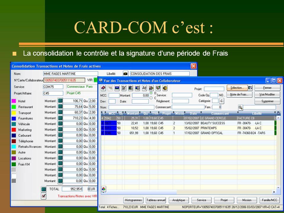 CARD-COM cest : n La consolidation le contrôle et la signature dune période de Frais