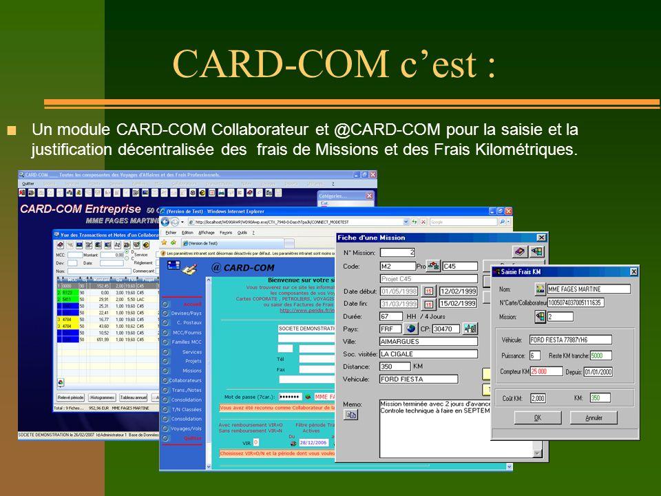 CARD-COM cest : n Un module CARD-COM Collaborateur et @CARD-COM pour la saisie et la justification décentralisée des frais de Missions et des Frais Ki