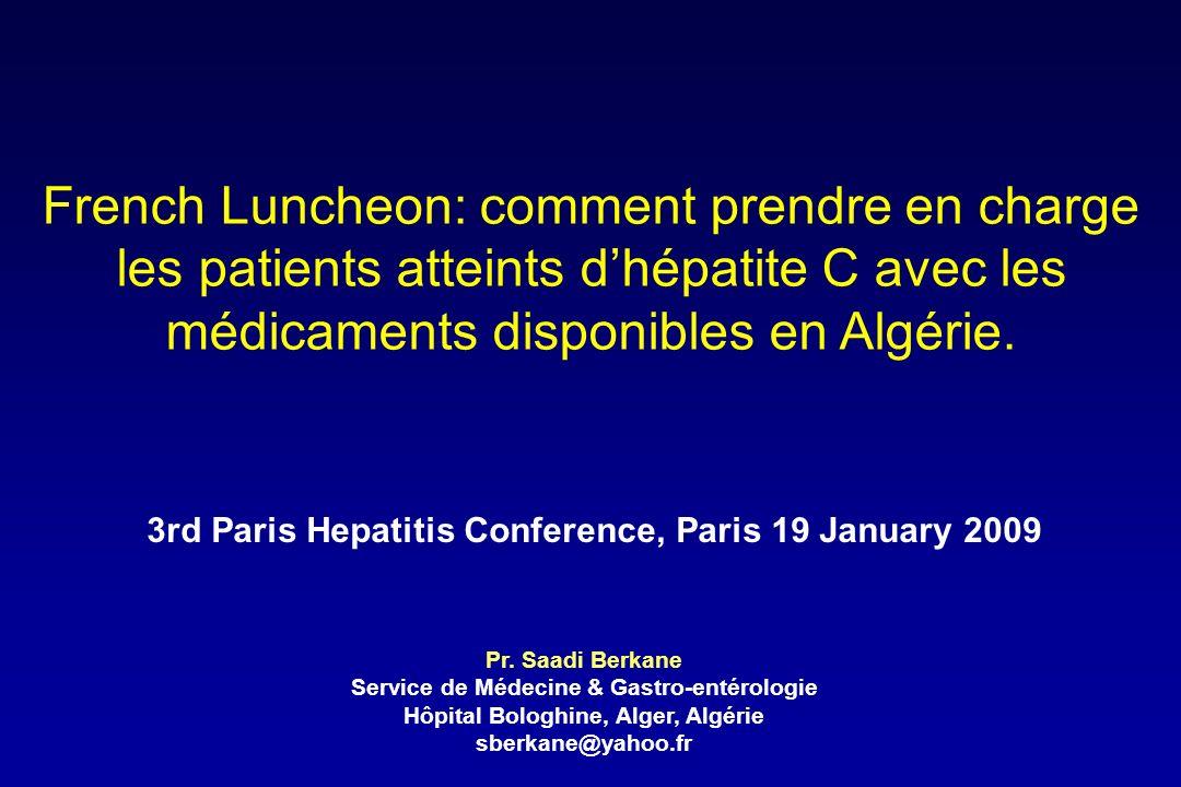 Hépatites Chroniques Virales C PROBLEME DE SANTE PUBLIQUE 170 Millions de porteurs chronique du VHC dans le monde Risque de cirrhose puis de carcinome hépatocellulaire Part importante de notre activité hospitalière: 49% des hépatopathies chroniques* Etat des lieux en Algérie *S Berkane Thèse de DEMS 2003