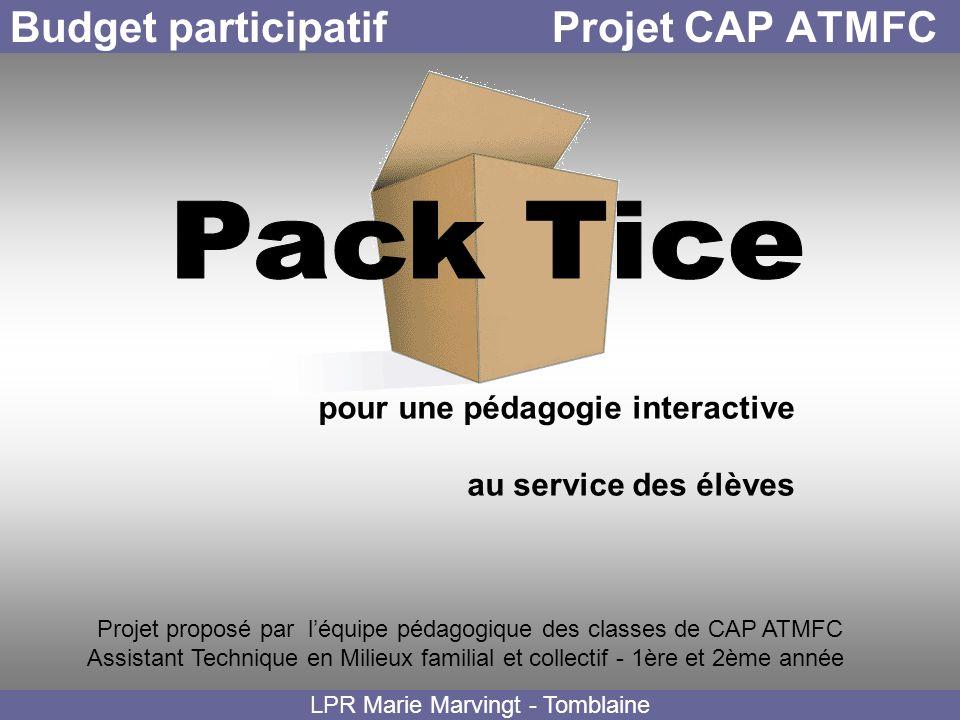 Budget participatif Projet CAP ATMFC pour une pédagogie interactive au service des élèves LPR Marie Marvingt - Tomblaine Projet proposé par léquipe pé