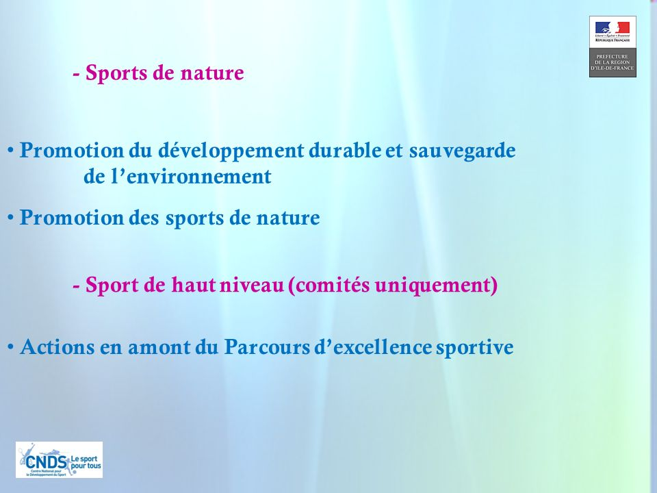 22 Promotion des sports de nature Promotion du développement durable et sauvegarde de lenvironnement Actions en amont du Parcours dexcellence sportive