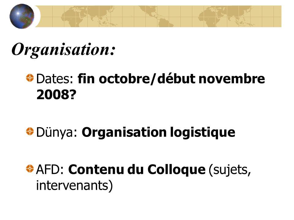 Organisation: Dates: fin octobre/début novembre 2008.
