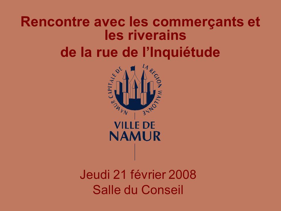 Rencontre avec les commerçants et les riverains de la rue de lInquiétude Jeudi 21 février 2008 Salle du Conseil