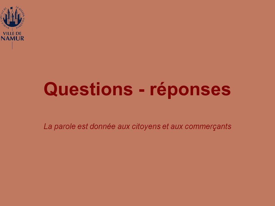 Questions - réponses La parole est donnée aux citoyens et aux commerçants