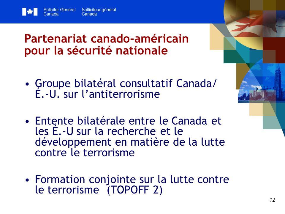 12 Partenariat canado-américain pour la sécurité nationale Groupe bilatéral consultatif Canada/ É.-U.