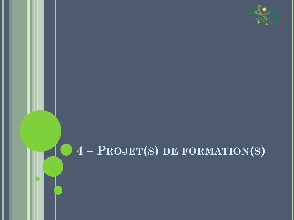 4 – P ROJET ( S ) DE FORMATION ( S )