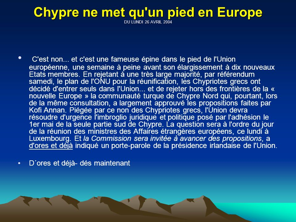 Chypre ne met qu un pied en Europe DU LUNDI 26 AVRIL 2004 C est non...