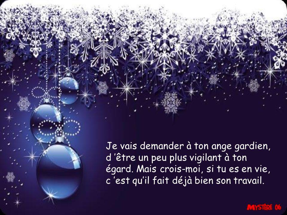 Ouvres ta fenêtre, sur l arbre en face tu y verras un oiseau, si tu te penches, tu l entendras chanter Noël.