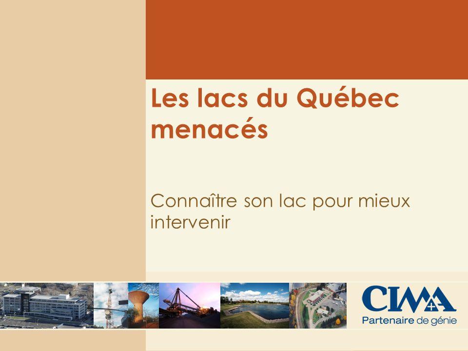 1 Les lacs du Québec menacés Connaître son lac pour mieux intervenir
