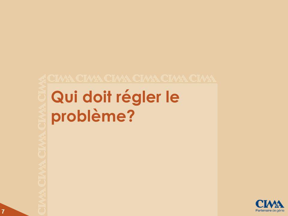 7 Qui doit régler le problème?