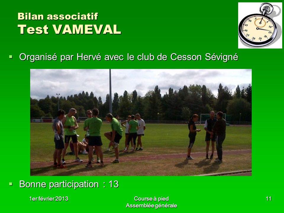 1er février 2013Course à pied Assemblée générale 11 Bilan associatif Test VAMEVAL Organisé par Hervé avec le club de Cesson Sévigné Organisé par Hervé