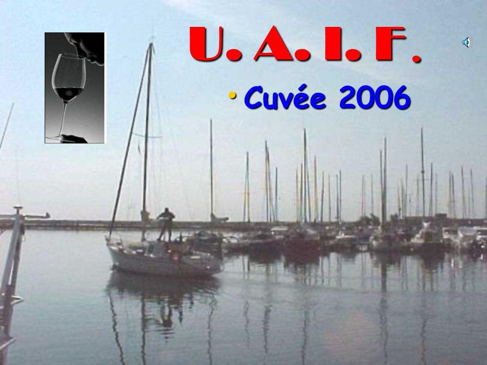 U. A. I. F. Cuvée 2006 Cuvée 2006
