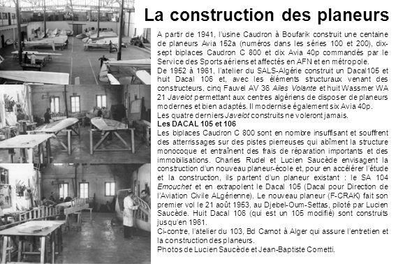 A partir de 1941, lusine Caudron à Boufarik construit une centaine de planeurs Avia 152a (numéros dans les séries 100 et 200), dix- sept biplaces Caud