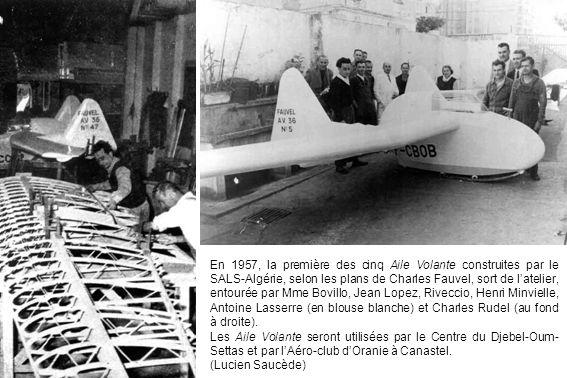 En 1957, la première des cinq Aile Volante construites par le SALS-Algérie, selon les plans de Charles Fauvel, sort de latelier, entourée par Mme Bovi