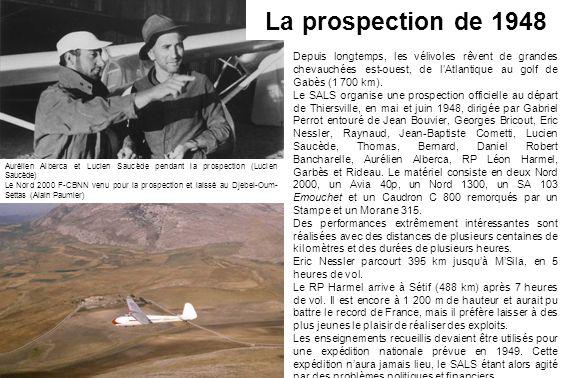 La prospection de 1948 Aurélien Alberca et Lucien Saucède pendant la prospection (Lucien Saucède) Le Nord 2000 F-CBNN venu pour la prospection et lais