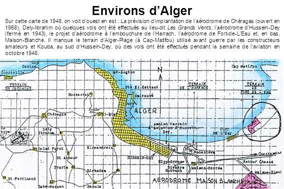 Environs dAlger Sur cette carte de 1948, on voit douest en est : La prévision dimplantation de laérodrome de Chéragas (ouvert en 1958), Dely-Ibrahim o