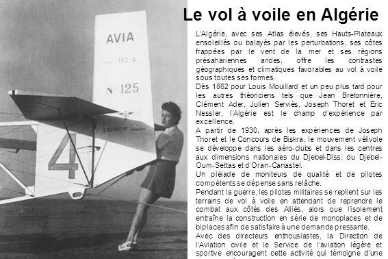 Le vol à voile en Algérie LAlgérie, avec ses Atlas élevés, ses Hauts-Plateaux ensoleillés ou balayés par les perturbations, ses côtes frappées par le