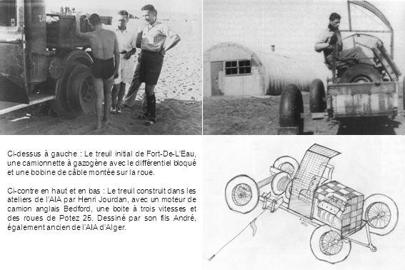 Ci-dessus à gauche : Le treuil initial de Fort-De-L'Eau, une camionnette à gazogène avec le différentiel bloqué et une bobine de câble montée sur la r