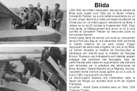 Blida Lété 1942 est créée lAssociation des sports aériens de Blida avec quatre Avia 152a sur le terrain militaire. Constantin Feldzer, qui a une certa