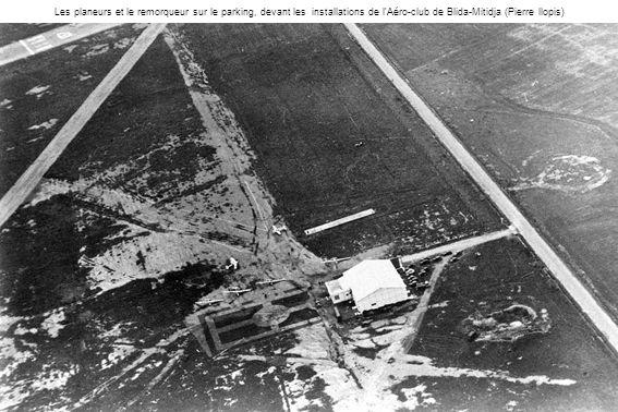 Les planeurs et le remorqueur sur le parking, devant les installations de l'Aéro-club de Blida-Mitidja (Pierre llopis)